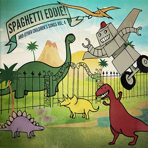 Spaghetti Eddie! and Other Children's Songs, Vol. 4