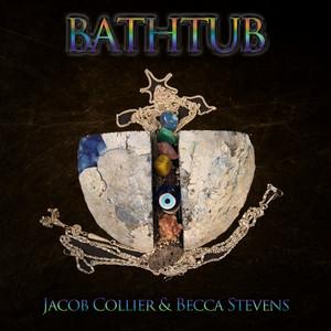 Bathtub by Jacob Collier, Becca Stevens