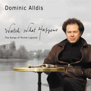 Watch What Happens: The Songs Of Michel Legrand album
