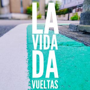 La Vida da Vueltas cover art