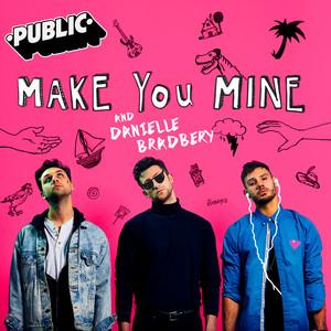 Make You Mine by PUBLIC, Danielle Bradbery