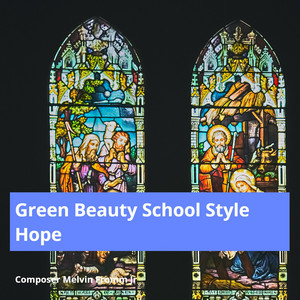 Green Beauty School Style Hope by Composer Melvin Fromm Jr
