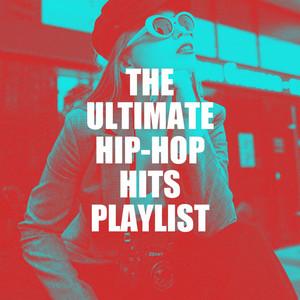 The Ultimate Hip-Hop Hits Playlist album