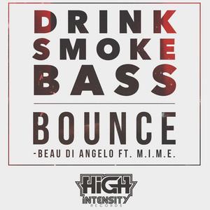 Drink Smoke Bass Bounce