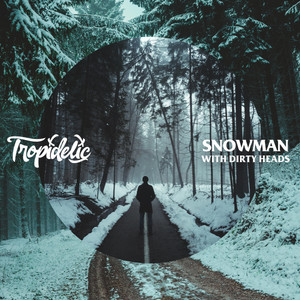 Snowman (with Dirty Heads)
