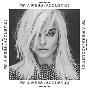 I'm a Mess - Acoustic by Bebe Rexha