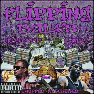 Flipping Bales (Chopped & Screwed)