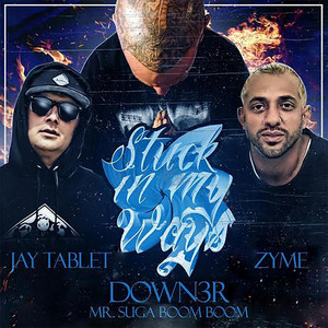 Stuck in My Ways by Down3r, Jay Tablet, Zyme