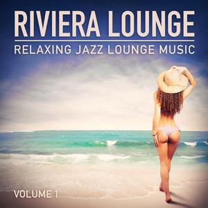 Riviera Lounge, Vol. 1 (Relaxing Jazz Lounge Music) album