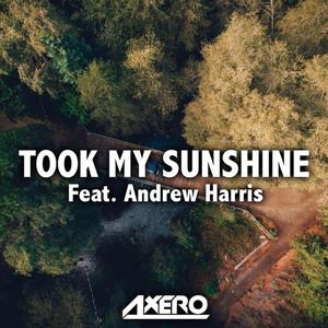 Took My Sunshine (feat. Andrew Harris)