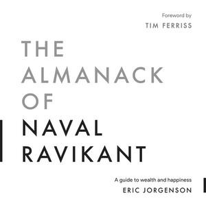 The Almanack of Naval Ravikant (Unabridged) Audiobook
