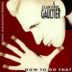 Jean Paul Gaultier · How to do that