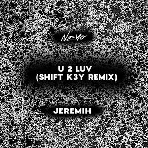 U 2 Luv (Shift K3Y Remix)