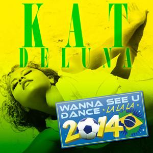 Wanna See U Dance (LA LA LA) 2014