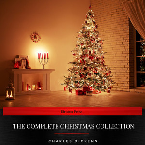 Charles Dickens: The Complete Christmas Collection Audiobook