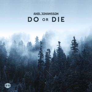 Axel Johansson – Do Or Die (Studio Acapella)