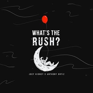 What's the Rush