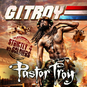 G.I. Troy: Strictly 4 My Soldiers