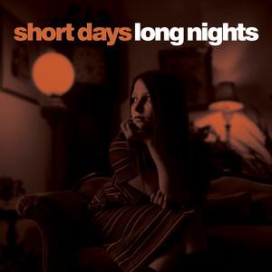 Short Days, Long Nights