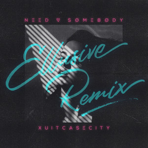 Need Somebody (Ellusive Remix)