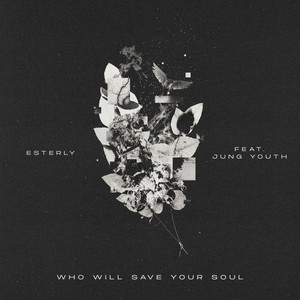 Who Will Save Your Soul