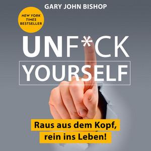 Unf*ck Yourself (Ungekürzt) Audiobook