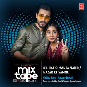 """Dil Hai Ki Manta Nahin-Nazar Ke Samne (From """"T-Series Mixtape Rewind Season 3"""")"""