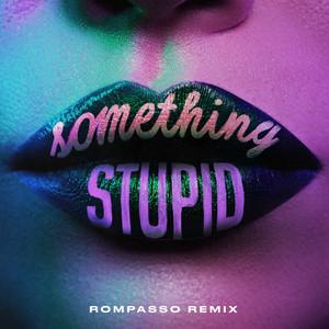 Something Stupid (feat. AWA) [Rompasso Remix]