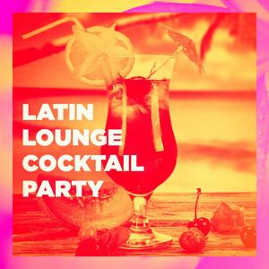 Latin Lounge Cocktail Party album