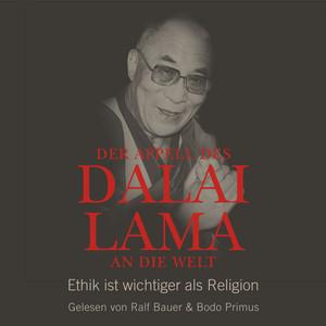 Der Appell des Dalai Lama an die Welt - Ethik ist wichtiger als Religion (Ungekürzte Lesung) Audiobook