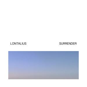 Surrender  - Lontalius