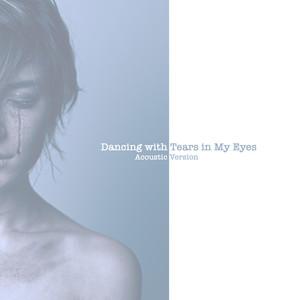 Dancing with Tears in My Eyes (Acoustic Version)