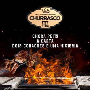 Chora Peito / A Carta / Dois Corações e uma Historia (Churrasco WB)