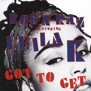 Got to Get (feat. Leila K) - Extended Version by Rob n Raz, Leila K