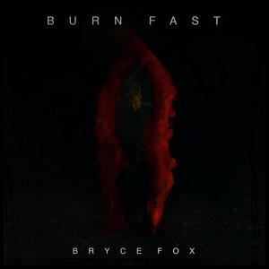 Burn Fast