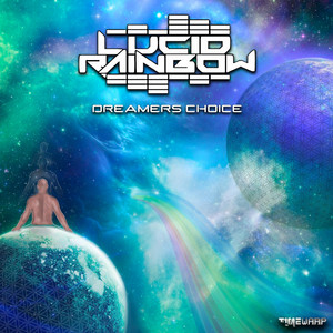 Dreamers Choice by Lucid Rainbow