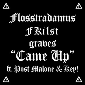 Came Up (feat. Post Malone & Key!)