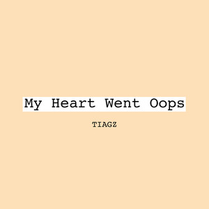 My Heart Went Oops by Tiagz
