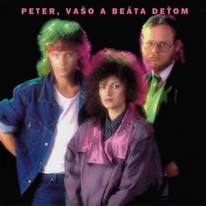 Vašo Patejdl - Peter, Vaso a Beáta detom