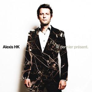 Alexis HK - Le Dernier Présent