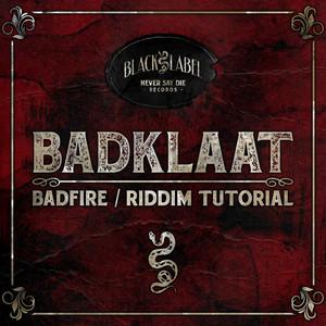 Badfire / Riddim Tutorial