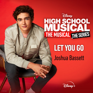 """Let You Go [From """"High School Musical: The Musical: The Series (Season 2)""""]"""