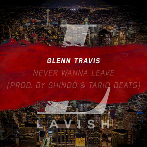 Never Wanna Leave by Glenn Travis