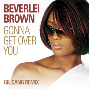 Gonna Get Over You (Gil Cang Remix)