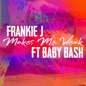 Makes Me Weak (feat. Baby Bash)