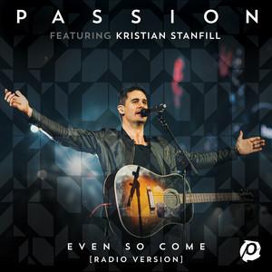 Even So Come - Radio Version/Live