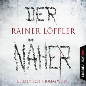 Der Näher - Martin Abel 3 (Ungekürzt) Audiobook