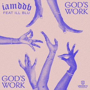 God's Work (feat. iLL BLU) by IAMDDB, iLL BLU