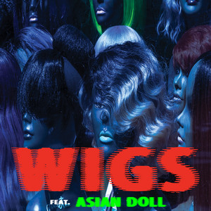 Wigs (feat. Asian Doll)