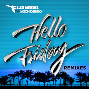 Hello Friday (feat. Jason Derulo) [Remixes]